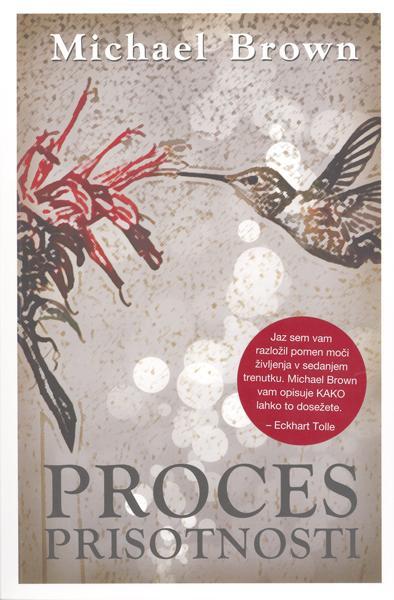 """Knjiga: Proces prisotnosti (Michael Brown), nanjo prisega: Tina Štrubelj, soustanoviteljica znamke Nelipot """"Knjiga zahteva več kot dvomesečni proces predelave njene …"""